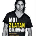 """Critique du livre """"Moi, Zlatan Ibrahimovic"""", un peu après tout le monde"""