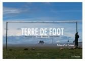 """""""Terre de foot"""", le livre de photos d'un tour du monde de football"""