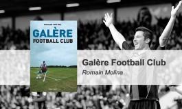 Galère Football Club : 11 joueurs qui ont rebondi sur la planète foot