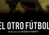 El Otro futbol, un road-movie documentaire sur le football argentin