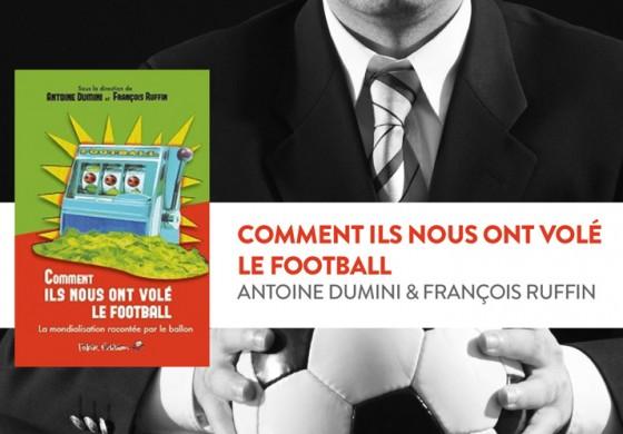 Critique de «Comment ils nous ont volé le football» ou la mondialisation par le sport