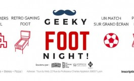 La Geeky Foot Night, c'est ce soir à Lyon !