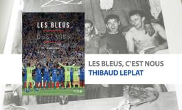 Les Bleus, Thibaud Leplat en fait tout une histoire
