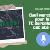Quel mercato pour le FC Barcelone cet été