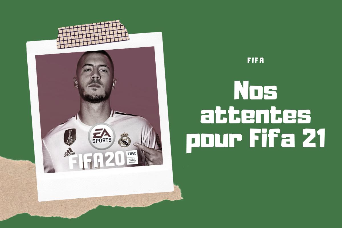 Nos attentes pour Fifa 21