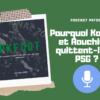 Podcast PSG : Kouassi Aouchiche