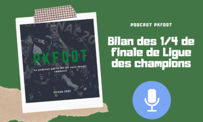 Podcast 1/4 finale ligue des champions