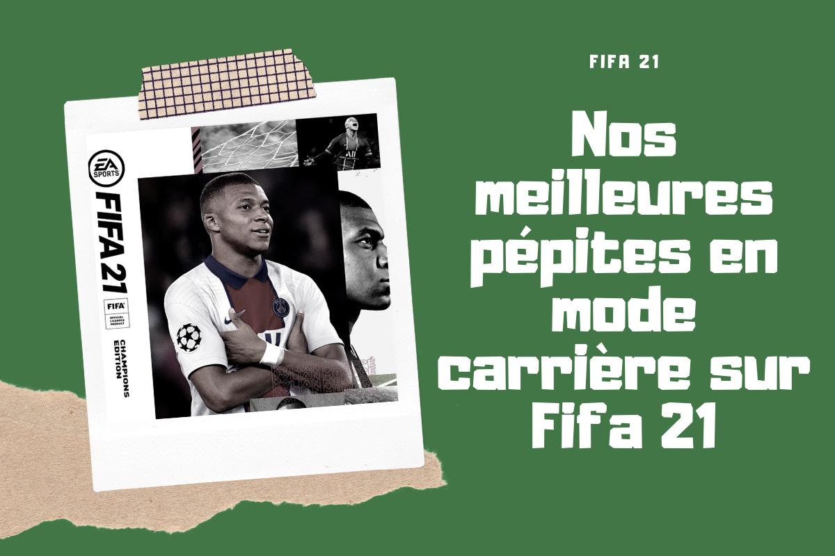 Nos meilleures pépites en mode carrière sur Fifa 21